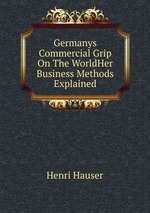 Germanys Commercial Grip On The WorldHer Business Methods Explained