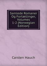 Samlede Romaner Og Fortllinger, Volumes 1-2 (Norwegian Edition)