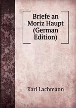 Briefe an Moriz Haupt (German Edition)