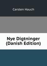 Nye Digtninger (Danish Edition)