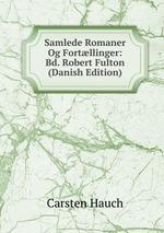 Samlede Romaner Og Fortllinger: Bd. Robert Fulton (Danish Edition)