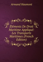 lments De Droit Maritime Appliqu: Les Transports Maritimes (French Edition)
