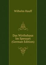Das Wirthshaus Im Spessart (German Edition)