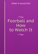 Foorball and How to Watch It