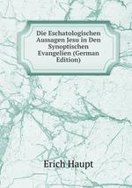 Die Eschatologischen Aussagen Jesu in Den Synoptischen Evangelien (German Edition)