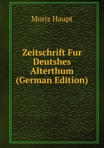 Zeitschrift Fur Deutshes Alterthum (German Edition)