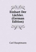 Einhart Der Lchler. (German Edition)