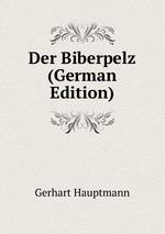 Der Biberpelz (German Edition)