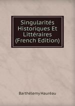 Singularits Historiques Et Littraires (French Edition)