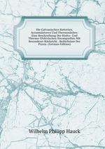 Die Galvanischen Batterien, Accumulatoren Und Thermosulen: Eine Beschreibung Der Hydro- Und Thermo-Elektrischen Stromquellen Mit Besonderer Rcksicht . Bedrfnisse Der Praxis. (German Edition)