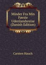 Minder Fra Min Frste Udenlandsreise (Danish Edition)