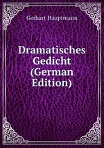 Dramatisches Gedicht (German Edition)