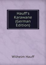 Hauff`s Karawane (German Edition)