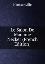 Le Salon De Madame Necker (French Edition)