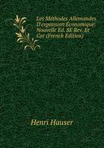 Les Mthodes Allemandes D`expansion conomique: Nouvelle Ed. 8E Rev. Et Cor (French Edition)