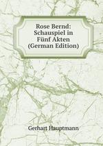 Rose Bernd: Schauspiel in Fnf Akten (German Edition)