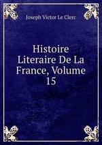 Histoire Literaire De La France, Volume 15