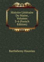 Histoire Littraire Du Maine, Volumes 3-4 (French Edition)