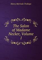 The Salon of Madame Necker, Volume 1