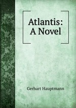 Atlantis: A Novel
