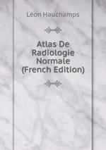 Atlas De Radiologie Normale (French Edition)