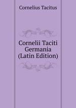 Cornelii Taciti Germania (Latin Edition)