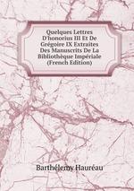 Quelques Lettres D`honorius III Et De Grgoire IX Extraites Des Manuscrits De La Bibliothque Impriale (French Edition)