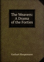 The Weavers: A Drama of the Forties