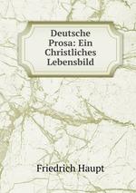 Deutsche Prosa: Ein Christliches Lebensbild