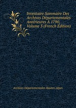 Inventaire Sommaire Des Archives Dpartementales Antrieures 1790, Volume 3 (French Edition)