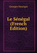 Le Sngal (French Edition)