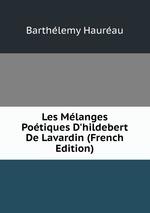Les Mlanges Potiques D`hildebert De Lavardin (French Edition)