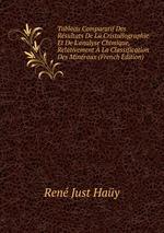 Tableau Comparatif Des Rsultats De La Cristallographie Et De L`analyse Chimique, Relativement La Classification Des Minraux (French Edition)