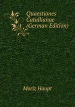 Quaestiones Catullianae (German Edition)