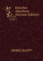 Eutsches Alterthum (German Edition)