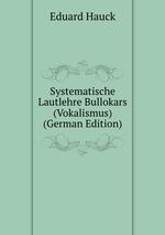 Systematische Lautlehre Bullokars (Vokalismus) (German Edition)