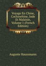 Voyage En Chine, Cochinehine, Inde Et Malaisie, Volume 1 (French Edition)