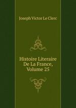 Histoire Literaire De La France, Volume 25