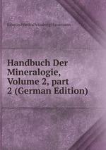 Handbuch Der Mineralogie, Volume 2,part 2 (German Edition)