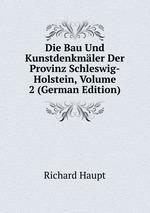 Die Bau Und Kunstdenkmler Der Provinz Schleswig-Holstein, Volume 2 (German Edition)