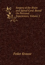 Surgery of the Brain and Spinal Cord: Based On Personal Experiences, Volume 2
