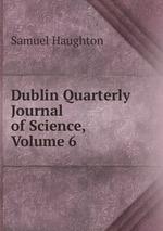 Dublin Quarterly Journal of Science, Volume 6
