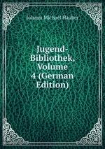 Jugend-Bibliothek, Volume 4 (German Edition)