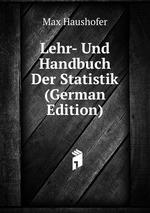 Lehr- Und Handbuch Der Statistik (German Edition)
