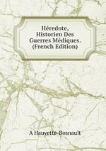 Hredote, Historien Des Guerres Mdiques. (French Edition)