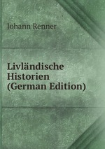 Livlndische Historien (German Edition)