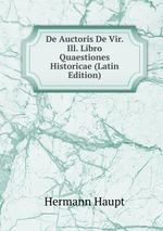 De Auctoris De Vir. Ill. Libro Quaestiones Historicae (Latin Edition)