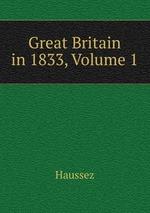Great Britain in 1833, Volume 1