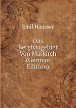 Das Bergbaugebiet Von Markirch (German Edition)