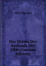 Das Drama Des Auslands Seit 1800 (German Edition)
